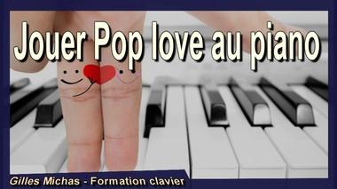 Comment jouer Pop love au piano