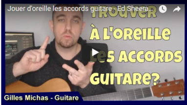 Jouer d'oreille les accords guitare - Ed Sheeran - Thinking out loud