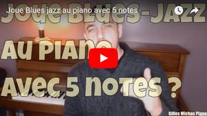 Jouer Blues jazz au piano avec 5 notes