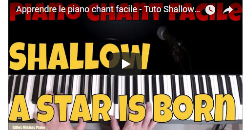 Apprendre le piano chant – Shallow A star is born