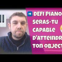 DEFI piano - Es-tu capable d'atteindre ton objectif de jeu
