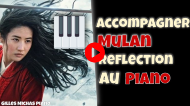 Accompagner au piano Mulan Reflection