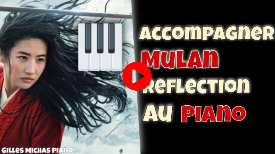 Accompagner au piano Mulan Reflection