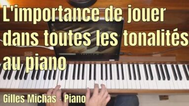 L'importance de jouer dans toutes les tonalités au piano